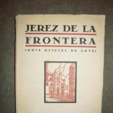Libros antiguos: JEREZ DE LA FRONTERA (GUIA OFICIAL DE ARTE). 1933. MANUEL ESTEVE GUERRERO.. Lote 31093169