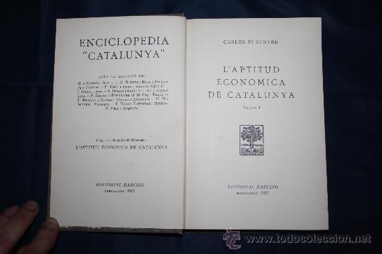 Libros antiguos: 0433- 'L'APTITUD ECONOMICA DE CATALUNYA' 2 VOL. COMPLETA - PER CARLES PI SUNYER - ED. BARCINO 1927 - Foto 4 - 31096106