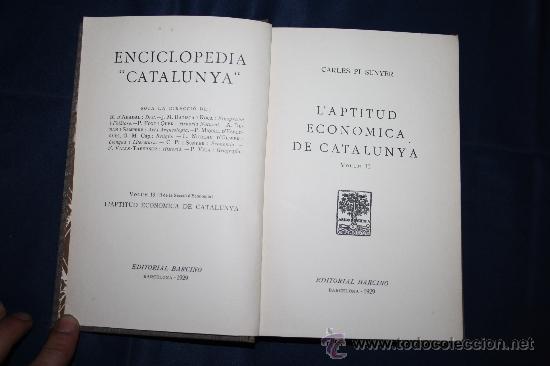 Libros antiguos: 0433- 'L'APTITUD ECONOMICA DE CATALUNYA' 2 VOL. COMPLETA - PER CARLES PI SUNYER - ED. BARCINO 1927 - Foto 5 - 31096106