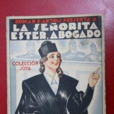 Libros antiguos: LIBRO NOVELA ORIGINAL LA SEÑORITA ESTER, ABOGADO - ROMAN D´ARTOIS - COLECCIÓN JOYA 3- ED. OMNIA 1935. Lote 31097533