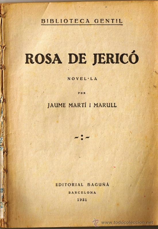 ROSA DE JERICÓ - JAUME MARTI I MARULL - 1931 - BIBLIOTECA GENTIL (Libros Antiguos, Raros y Curiosos - Literatura - Otros)