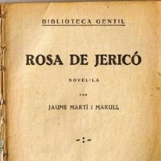 Libros antiguos: ROSA DE JERICÓ - JAUME MARTI I MARULL - 1931 - BIBLIOTECA GENTIL. Lote 31129382