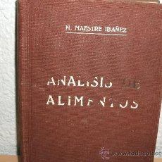 Libros antiguos: DOCE CONFERENCIAS DE ANALISIS DE ALIMENTOS - M. MAESTRE IBAÑEZ 1931. Lote 31109777