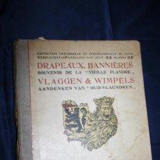 Libros antiguos: 1139- 'DRAPEAUX, BANNIÈRES SOUVENIR DE LA 'VIEILLE FLANDRE' VLAGGEN & WIMPELS EXPOSITION 1913. Lote 31110278