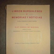 Libros antiguos: LIBROS BURGALESES DE MEMORIAS Y NOTICIAS. 1931. ELOY GARCÍA DE QUEVEDO.. Lote 31140525