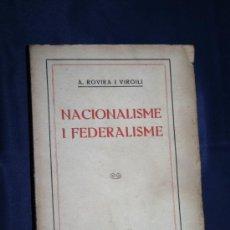 Libros antiguos: 1520-'NACIONALISME I FEDERALISME' PER A. ROVIRA I VIRGILI SOCIETAT CATALANA D'EDICIONS VOLUM XXXVIII. Lote 151936201