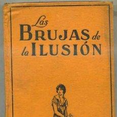Libros antiguos: S. GONZÁLEZ ANAYA : LAS BRUJAS DE LA ILUSIÓN (JUVENTUD, 1928). Lote 31186825