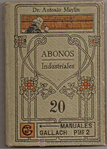 ABONOS INDUSTRIALES (MANUALES GALLACH) (Libros Antiguos, Raros y Curiosos - Ciencias, Manuales y Oficios - Otros)