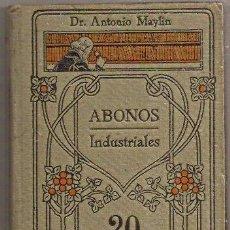 Libros antiguos: ABONOS INDUSTRIALES (MANUALES GALLACH). Lote 31220072