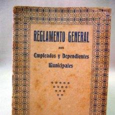 Libros antiguos: LIBRO, REGLAMENTO GENERAL PARA EMPLEADOS DEPENDIENTES MUNICIPALES, LA GUTENBERG, 1922, VALENCIA. Lote 31237906