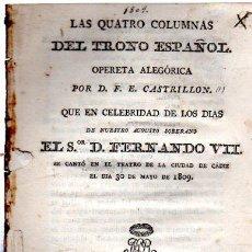Libros antiguos: LAS CUATRO COLUMNAS DEL TRONO ESPAÑOL, OPERETA ALEGÓRICA, CASTRILLÓN, CÁDIZ, NICOLAS GÓMEZ, 1809. Lote 206420145