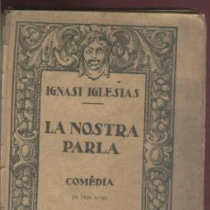 Libros antiguos: LA NOSTRA PARLA. IGNASI IGLESIAS. COMEDIA EN TRES ACTES. CATALA. TEATRE. SARSANEDES.. Lote 31263961