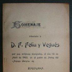 Libros antiguos: HOMENAJE TRIBUTADO A D. FRANCISCO FELIU Y VEGUÉS. ATENEO OBRERO DE BADALONA, 1905. 50 PÁG.. Lote 31281216