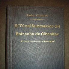 Libros antiguos: EL TÚNEL SUBMARINO DEL ESTRECHO DE GIBRALTAR. (1927). PEDRO JEVENOIS.. Lote 31275681