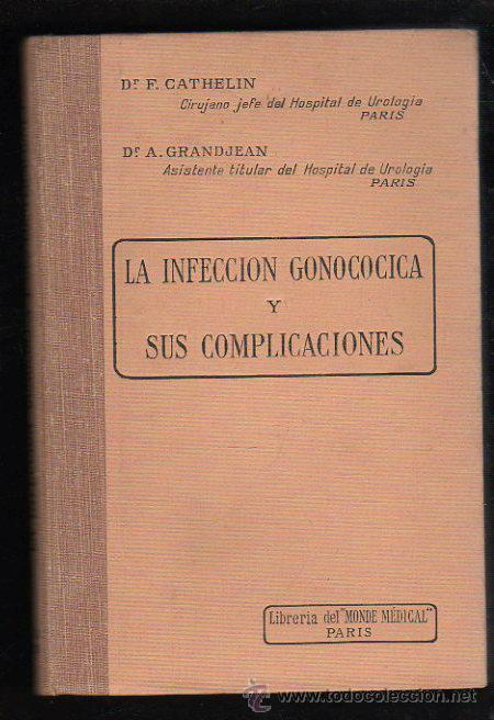 LA INFECCION GONOCOCICA Y SUS COMPLICACIONES POR CATHELIN Y GRANDJEAN - MONDE MEDICAL, PARIS (Libros Antiguos, Raros y Curiosos - Cocina y Gastronomía)
