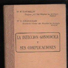 Libros antiguos: LA INFECCION GONOCOCICA Y SUS COMPLICACIONES POR CATHELIN Y GRANDJEAN - MONDE MEDICAL, PARIS. Lote 31313635