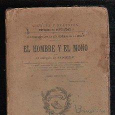 Libros antiguos: EL HOMBRE Y EL MONO POR EL MARQUES DE NADAILLAC. TOMO SEGUNDO - BARCELONA 1903. Lote 150986080