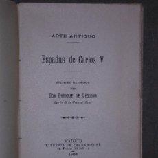 Libros antiguos: ESPADAS DE CARLOS V. 1908. ENRIQUE DE LEGUINA.. Lote 31330211