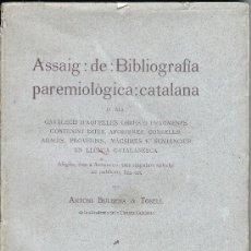Libros antiguos: ASSAIG DE BIBLIOGRAFIA PAREMIOLOGICA CATALANA PER ANTONI BULBENA TOSELL, 1915. Lote 31332918