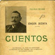 Libros antiguos: JOAQUÍN DICENTA, CUENTOS. PÁGINAS DE ORO, MADRID, IMPRENTA ANTONIO MARZO 1900. Lote 31344113