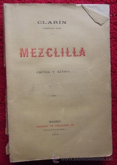 MEZCLILLA (CRÍTICA Y SÁTIRA) - LEOPOLDO ALAS CLARÍN (1889, 1ª EDICIÓN) (Libros Antiguos, Raros y Curiosos - Literatura - Otros)