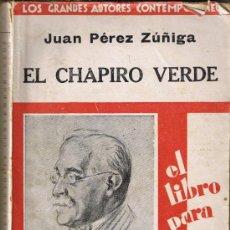 Libros antiguos: EL CHAPIRO VERDE - JUAN PEREZ ZUÑIGA - 1930 - NOVELA CÓMICA. Lote 31676322
