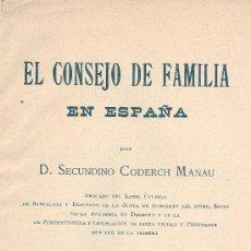 Libros antiguos: SECUNDINO CODERCH MANAU. EL CONSEJO DE FAMILIA EN ESPAÑA. BARCELONA, 1893. DERECHO. Lote 17043698