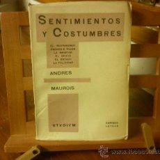 Libros antiguos: SENTIMIENTOS Y COSTUMBRES (ANDRÉS MAUROIS). Lote 31402765