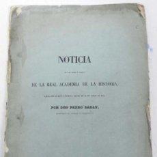 Libros antiguos: NOTICIA DE LAS ACTAS DE LA REAL ACADEMIA DE LA HISTORIA LEIDA EL 24 DE ABRIL DE 1853. POR D. PEDRO S. Lote 31448756
