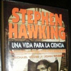Libros antiguos: STEPHEN HAWKING UNA VIDA PARA LA CIENCIA MICHAEL WHITE JOHN GRIBBIN. Lote 31531155