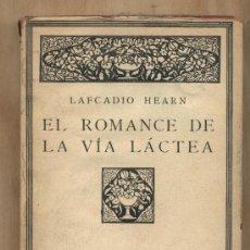 Libros antiguos: EL ROMANCE DE LA VÍA LÁCTEA. LAFCADIO HEARN. TRADUCCIÓN PABLO INESTAL. Lote 31546302