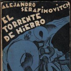 Libros antiguos: EL TORRENTE DE HIERRO - ALEJANDRO SERAFIMOVITCH - 1ª EDICIÓN 1930. Lote 31555713
