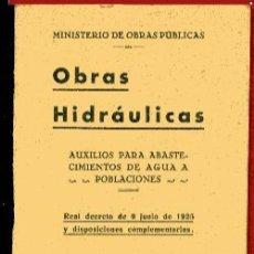 Libros antiguos: INGENIERIA OBRAS HIDRÁULICAS AUXILIOS PARA ABASTECIMIENTOS DE AGUA A POBLACIONES 1925. Lote 31579118