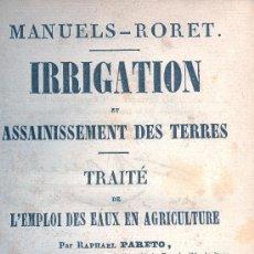 Libros antiguos: RAPHAEL PARETO. IRRIGATION ET ASSAINISSEMENT DES TERRES. 4 VOLS. PARÍS, 1851. Lote 31606510