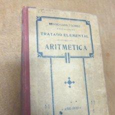 Libros antiguos: LIBRO TRATADO ELEMENTAL DE ARITMETRICA SERGIO LUNA 1932 LIBRO ESCUELA . Lote 31612307