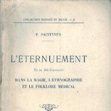 Libros antiguos: SAINTYVES. L'ÉTERNUEMENT ET LE BAILLEMENT DANS LA MAGIE, L'ETHNOGRAPHIE ET LE FOLKLORE MÉDICAL. 1921. Lote 26424642