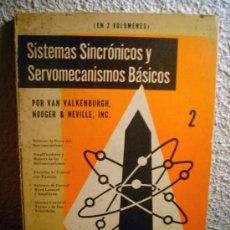Libros antiguos: SISTEMAS SINCRONICOS Y SERVOMECANISMOS BASICOS.VOLUMEN II.. Lote 31652219