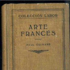 Libros antiguos: GUINARD : ARTE FRANCÉS (LABOR, 1931). Lote 31668422