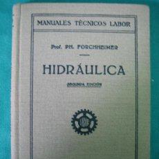 Libros antiguos: HIDRAULICA POR FORCHHEINER 1935. Lote 31712200