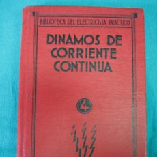 Libros antiguos: DINAMOS DE CORRIENTE CONTINUA POR FRANCISCO VILLAVERDE 1934. Lote 31713280