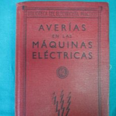 Libros antiguos: AVERIAS EN LAS MAQUINAS ELECTRICAS POR FRANCISCO ALSINA Y ALSINA 1936. Lote 31713300