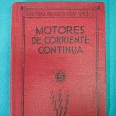 Libros antiguos: MOTORES DE CORRIENTE CONTINUA POR FRANCISCO VILLAVERDE 1934. Lote 31713329