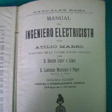Libros antiguos: MANUAL DEL INGENIERO ELCTRICISTA POR ATLIO MARRO 1922. Lote 31713887