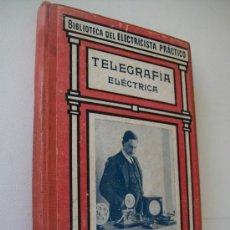 Libros antiguos: BIBLIOTECA DEL ELECTRICISTA PRÁCTICO-TELEGRAFÍA ELÉCTRICA-GALLACH.EDT,-TOMO 25-S/F. Lote 31676793