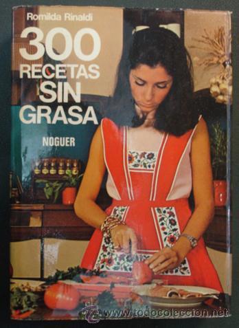 300 RECETAS SIN GRASA - ROMILDA RINALDI. 349 PÁG. COCINA. 1976. (Libros Antiguos, Raros y Curiosos - Cocina y Gastronomía)