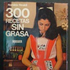 Libros antiguos: 300 RECETAS SIN GRASA - ROMILDA RINALDI. 349 PÁG. COCINA. 1976.. Lote 31681416