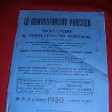 Libros antiguos: LA ADMINISTRACION PRACTICA,ENCICLOPEDIA MUNICIPAL.AÑO 1930. VELEZ BLANCO(ALMERIA) ETC.. Lote 31716052