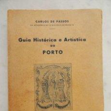 Libros antiguos: GUIA HISTÓRICA E ARTÍSTICA DO PORTO, POR CARLOS DE PASSOS. 1ª EDICIÓN, 1935. TEXTO EN PORTUGUÉS. Lote 31742327