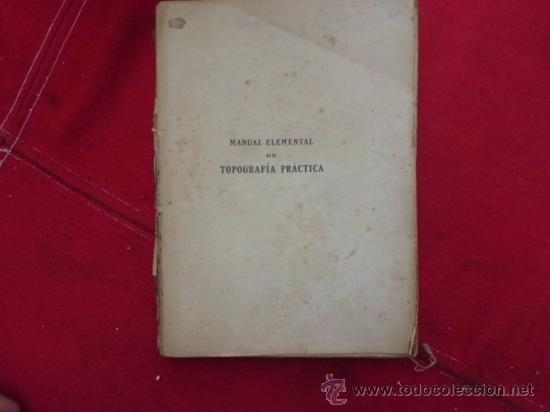 MANUAL ELEMENTAL DE TOPOGRAFÍA PRACTICA. 1918. CERRO Y ACUÑA. L 620 (Libros Antiguos, Raros y Curiosos - Ciencias, Manuales y Oficios - Otros)