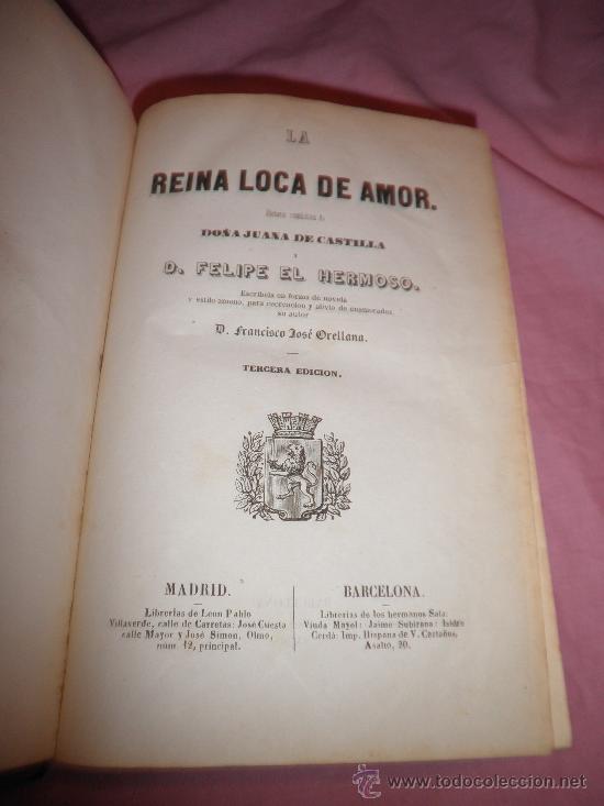 Libros antiguos: JUANA DE CASTILLA Y D.FELIPE EL HERMOSO - D.F.JOSE ORELLANA - AÑO 1856 - BELLOS GRABADOS. - Foto 3 - 31780555